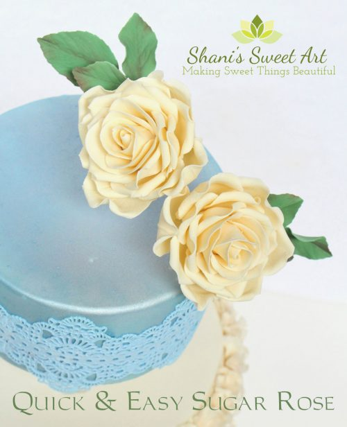 Quick & Easy Sugar Roses by Shani Christenson